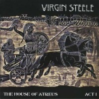 Purchase Virgin Steele - The House Of Atreus, Act I