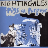 Purchase Nightingales - Pigs On Purpose