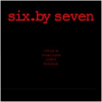 Purchase Six By Seven - Artists, Cannibals, Poets, Thieves