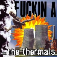 Purchase The Thermals - Fuckin A
