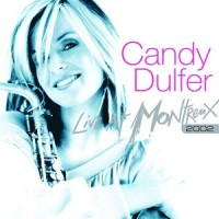 Purchase Candy Dulfer - Live At Montreux 2002
