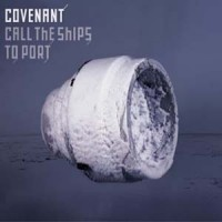 Purchase Covenant - Call The Ships To Port (CDS)