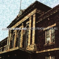 Purchase August Burns Red - Looks Fragile After All