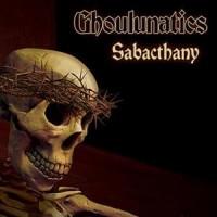 Purchase Ghoulunatics - Sabacthany