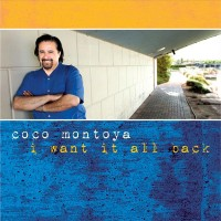 Purchase Coco Montoya - I Want It All Back