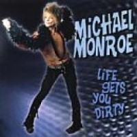 Purchase Michael Monroe - Life Gets You Dirty