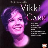 Purchase Vikki Carr - The Unforgettable Vikki Carr