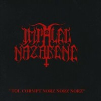 Purchase Impaled Nazarene - Tol Cormpt Norz Norz Norz