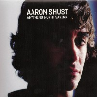 Purchase Aaron Shust - Anything Worth Saying