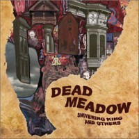 Purchase Dead Meadow - Shivering King And Others