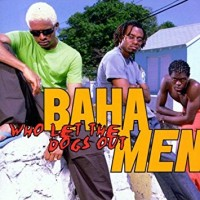 Purchase Baha Men - Who Let The Dogs Out (MCD)