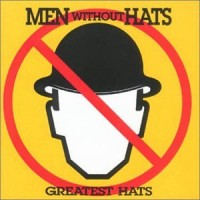Purchase Men Without Hats - Greatest Hats