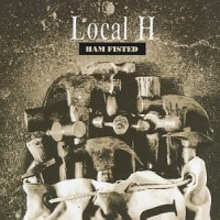 Purchase Local H - Ham Fisted