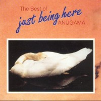Purchase Anugama - The Best Of Just Being Here