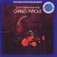 Purchase Charles Mingus - Let My Children Hear Music