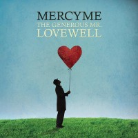 Purchase MercyMe - The Generous Mr. Lovewell
