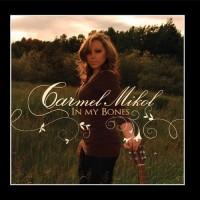 Purchase Carmel Mikol - In My Bones