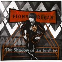 Purchase Fionn Regan - The Shadow of an Empire