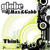 Purchase Globe by dj Max & Gabb - Think