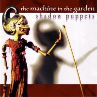 Purchase The Machine in The Garden - Shadow Puppets