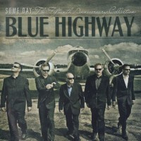 Purchase Blue Highway - Some Day (The Fifteenth Anniversary Collection)