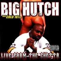 Purchase Big Hutch - Live From The Ghetto
