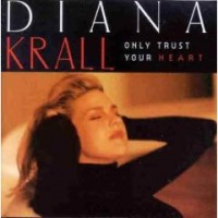 Purchase Diana Krall - Only Trust Your Heart