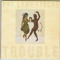 Purchase Ray Lamontagne - Troubl e