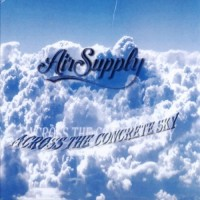 Purchase Air Supply - Across the Concrete Sky