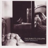 Purchase The Durutti Column - Idiot Savants