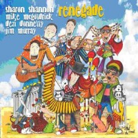 Purchase Sharon Shannon - Renegade (Feat. Mike Mcgoldrick, Dezi Donnelly & Jim Murray)