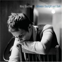 Purchase Mary Gauthier - Between Daylight & Dark