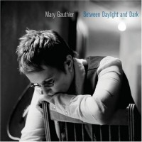 Purchase Mary Gauthier - Between Daylight And Dark