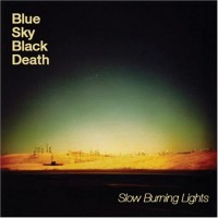 Purchase Blue Sky Black Death - Slow Burning Lights