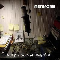 Purchase Metaform - Beats from the Crypt: Early Works