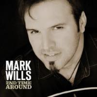 Purchase Mark Wills - 2nd Time Around