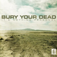 Purchase Bury Your Dead - It's Nothing Personal