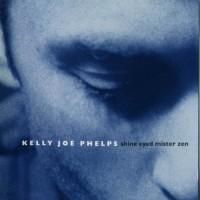 Purchase Kelly Joe Phelps - Shine Eyed Mister Zen