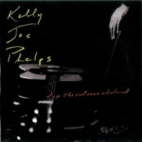 Purchase Kelly Joe Phelps - Tap the Red Cane Whirlwind