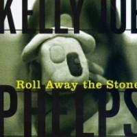 Purchase Kelly Joe Phelps - Roll Away The Stone
