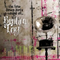 Purchase Broken Toy - The Low Down Dirty Sound Of