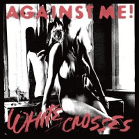Purchase Against Me! - White Crosses (Limited Edition)
