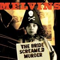 Purchase Melvins - Bride Screamed Murder