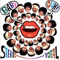 Purchase Stereo Total - Baby Ouh