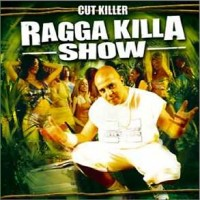 Purchase DJ Cut Killer - Ragga Killa Show