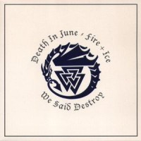 Purchase Death In June - We Said Destroy