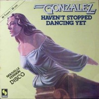 Purchase Gonzalez - Haven't Stopped Dancing Yet (CDS)