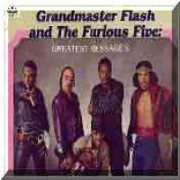 Purchase Grandmaster Flash & The Furious Five - Greatest Messages