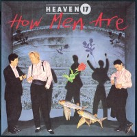 Purchase Heaven 17 - How Men Are