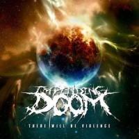Purchase Impending Doom - There Will Be Violence